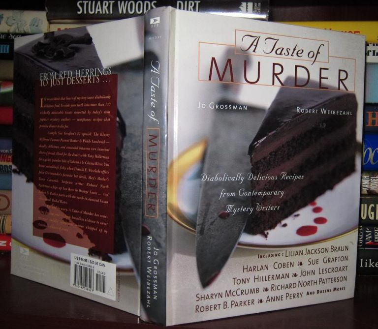 A TASTE OF MURDER : Diabolically Delicious Recipes from Contemporary Mystery Writers. Jo Grossman, Robert Weibezahl.