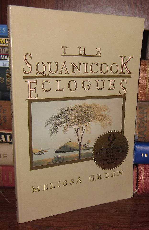 THE SQUANICOOK ECLOGUES. Melissa Green.