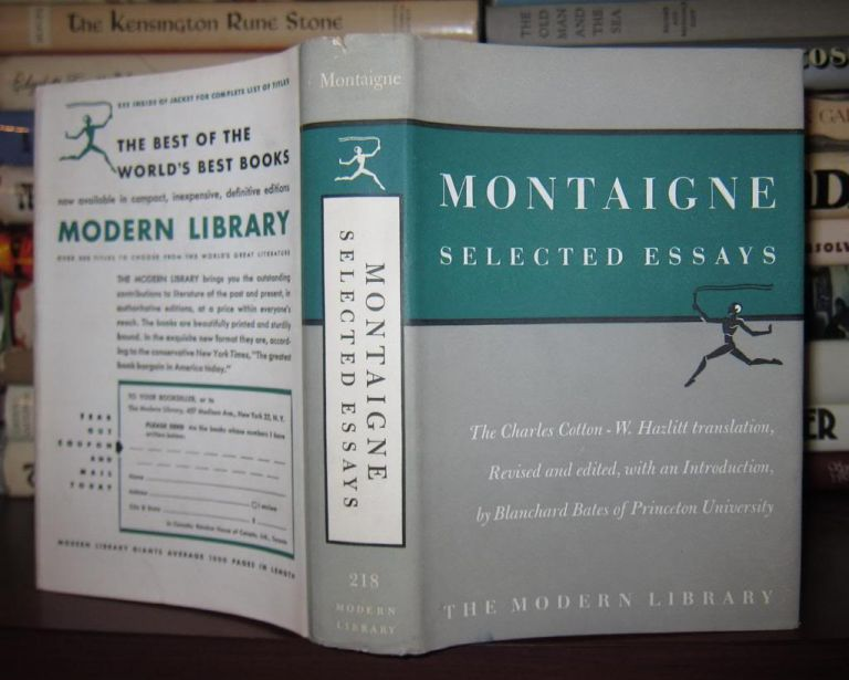MONTAIGNE Selected Essays. Michel De Montaigne, Translated Charles Cotton Revised and Edited Blanchard Bates, W. C. Hazlitt, Revised, Translated Charles Cotton Edited Blanchard Bates.