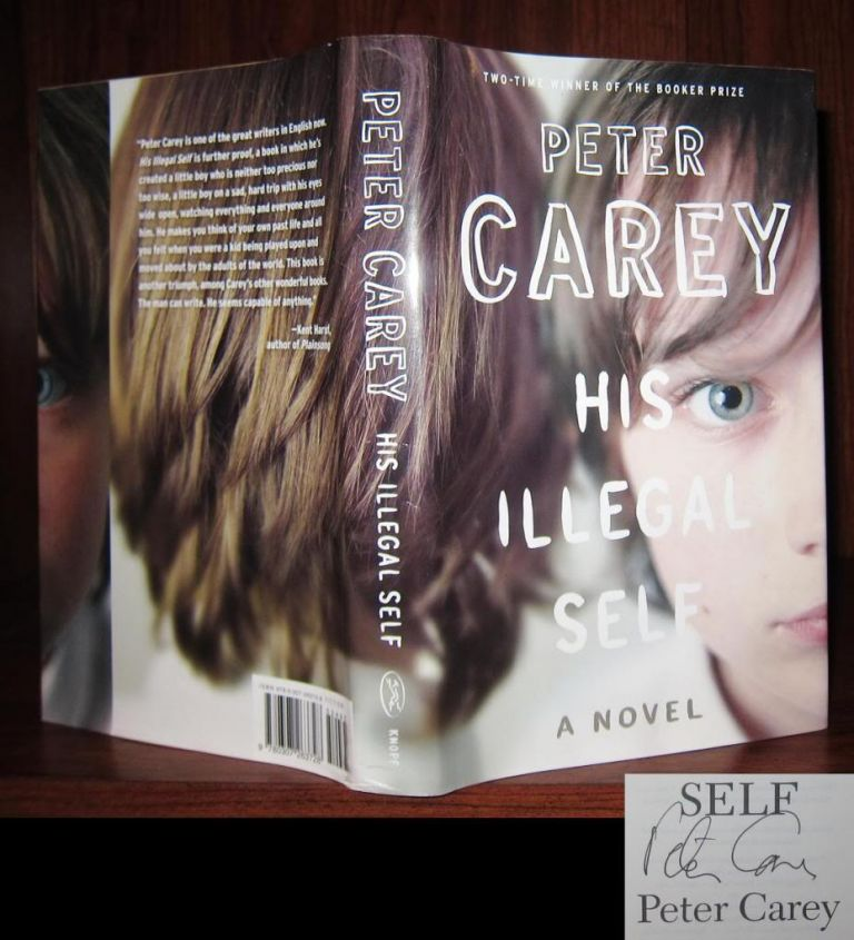 HIS ILLEGAL SELF Signed 1st. Peter Carey.
