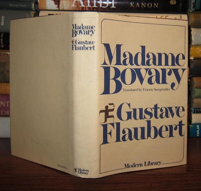 MADAME BOVARY Patterns of Provincial Life. Gustave Flaubert, Francis Steegmuller.