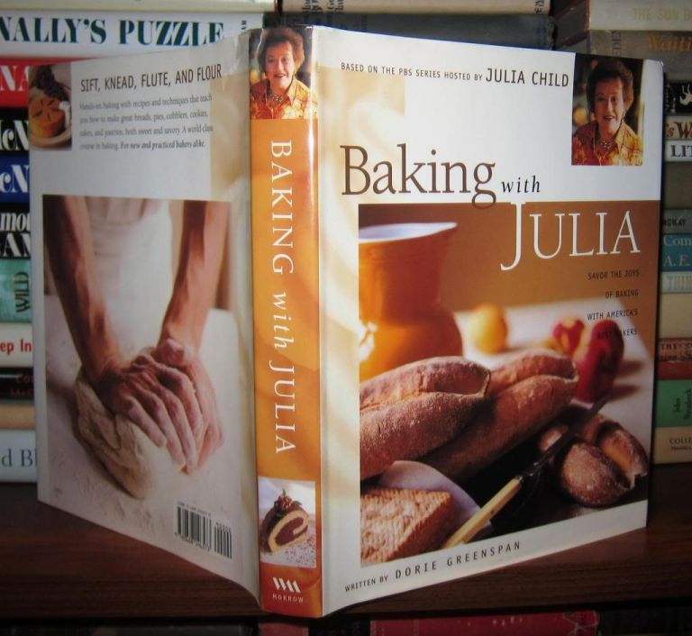 BAKING WITH JULIA Savor the Joys of Baking with America's Best Bakers. Dorie Greenspan, Julia Child.