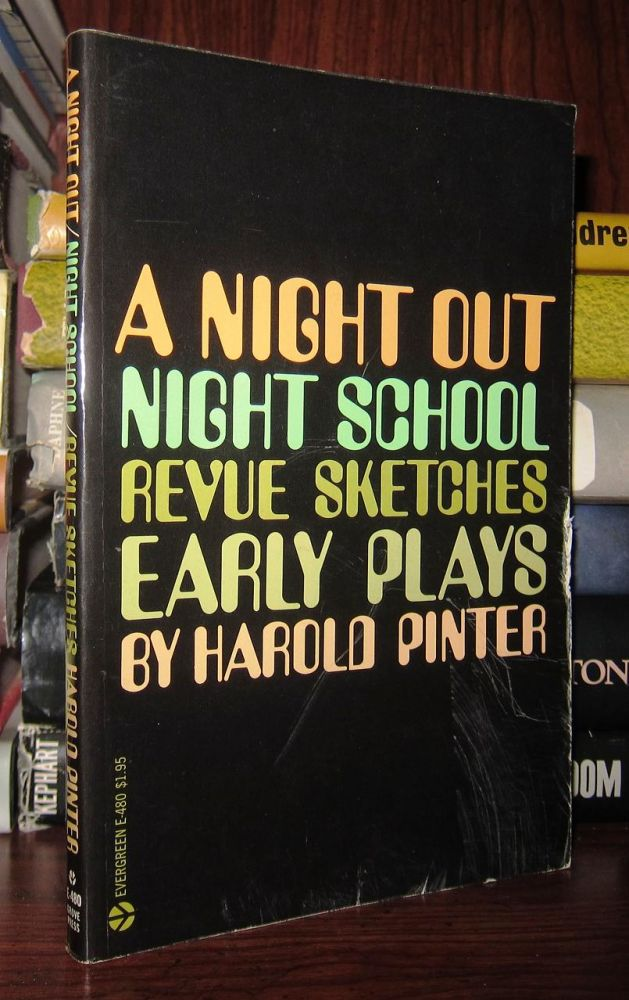 A NIGHT OUT, NIGHT SCHOOL, REVUE SKETCHES Early Plays. Harold Pinter.