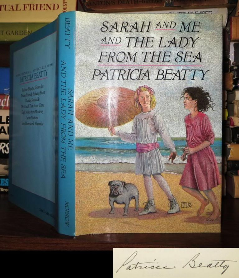 SARAH AND ME AND THE LADY FROM THE SEA Signed 1st. Patricia Beatty.