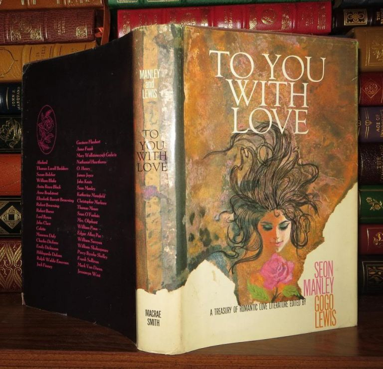 TO YOU WITH LOVE A Treasury of Great Romantic Literature. Seon - Abelard Manley, James Joyce, William Shakespeare, Emily Dickinson, Robert Browning, Susan Belcher.