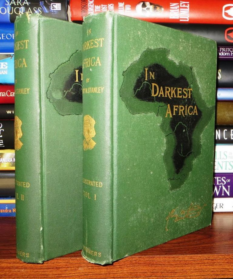 IN DARKEST AFRICA Or the Quest, Rescue, and Retreat of Emin Governor of Equatoria [Two Volume Set]. Henry M. Stanley.