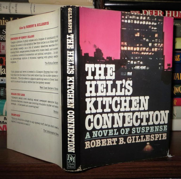 THE HELL'S KITCHEN CONNECTION A Novel of Suspense. Robert B. Gillespie.