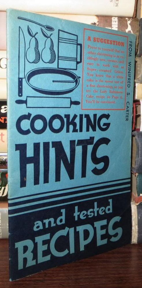COOKING HINTS AND TESTED RECIPES. Winifred S. Carter.