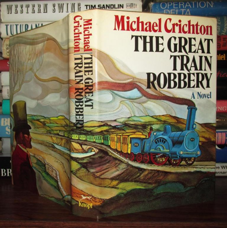 THE GREAT TRAIN ROBBERY. Michael Crichton.