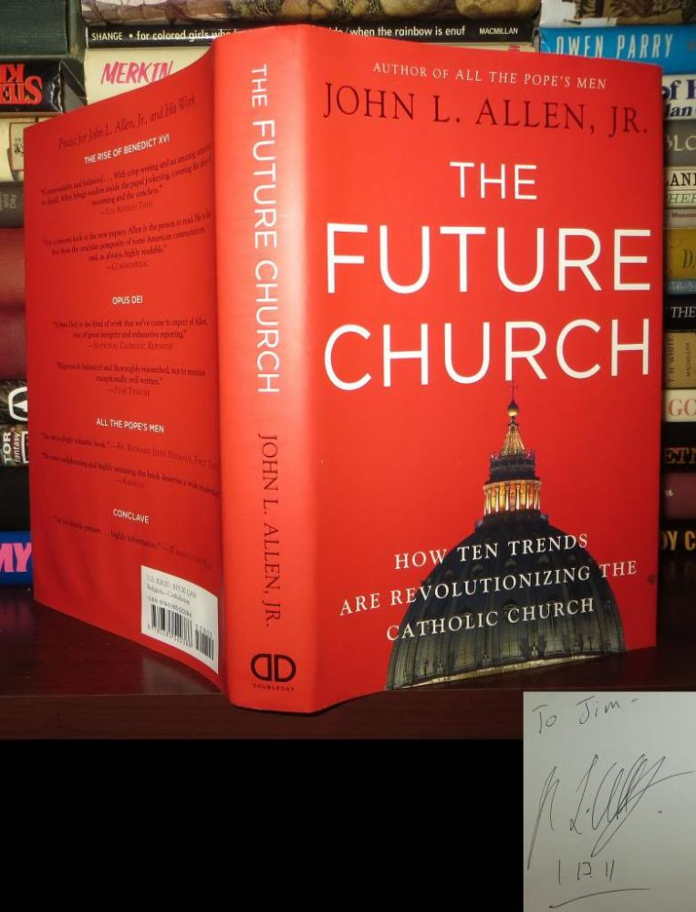 THE FUTURE CHURCH Signed 1st. John L. Allen Jr.