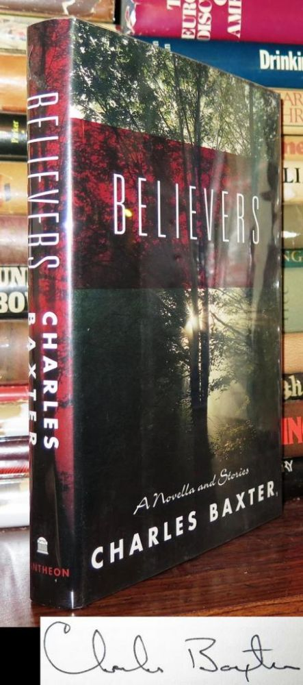 BELIEVERS Signed 1st. Charles Baxter.