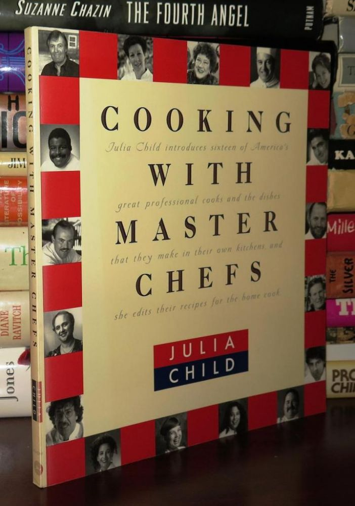 COOKING WITH MASTER CHEFS. Julia Child.