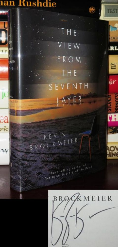THE VIEW FROM THE SEVENTH LAYER Signed 1st. Kevin Brockmeier.
