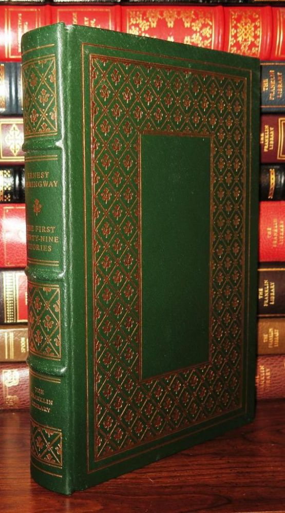 THE FIRST FORTY-NINE STORIES Franklin Library. Ernest Hemingway.