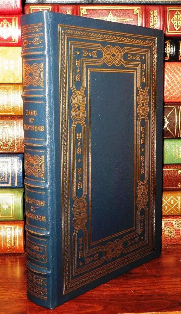 BAND OF BROTHERS Easton Press. Stephen Ambrose.