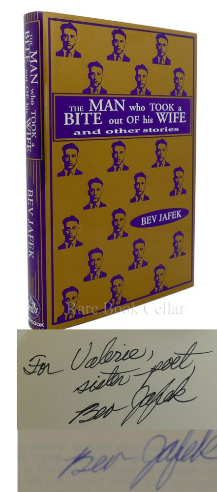 THE MAN WHO TOOK A BITE OUT OF HIS WIFE AND OTHER STORIES Signed 1st. Bev Jafek.