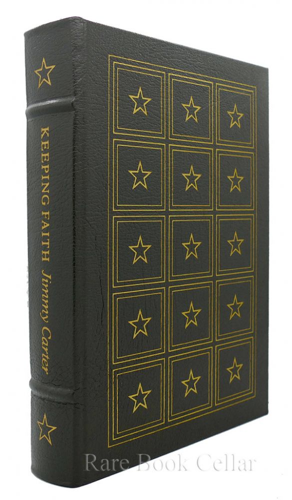 KEEPING FAITH : MEMOIRS OF A PRESIDENT Signed Easton Press. Jimmy Carter.