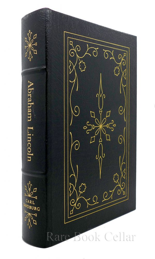 ABRAHAM LINCOLN : Easton Press. Carl Sandburg - Abraham Lincoln.