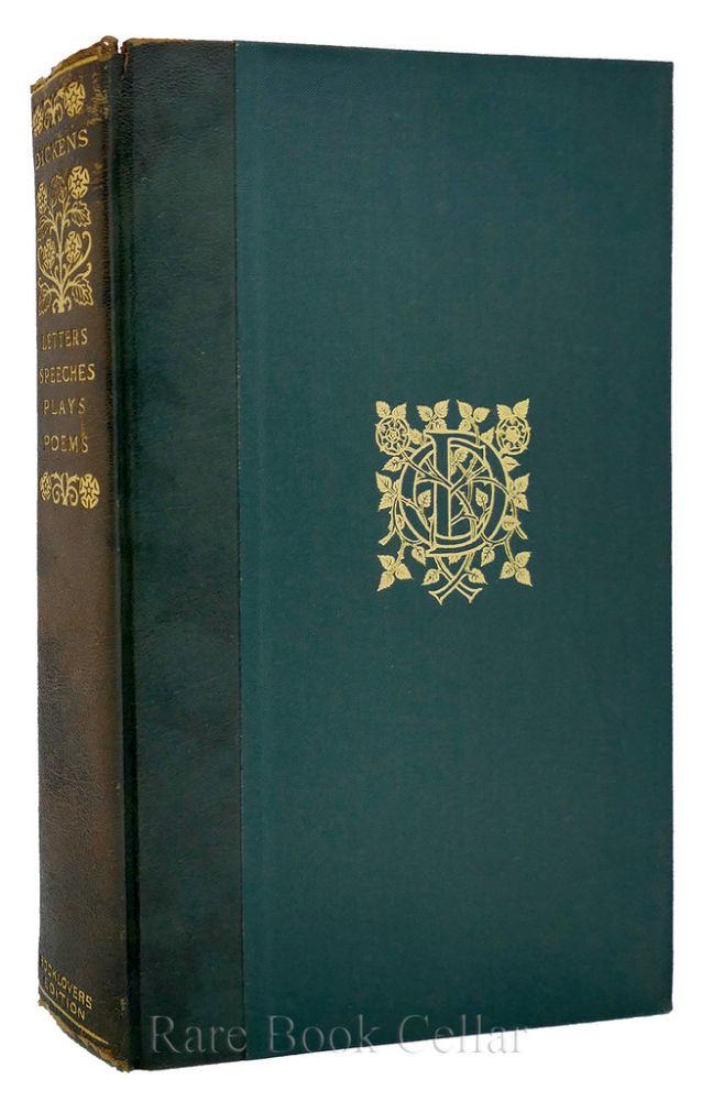 LETTERS, SPEECHES, PLAYS AND POEMS. Charles Dickens.