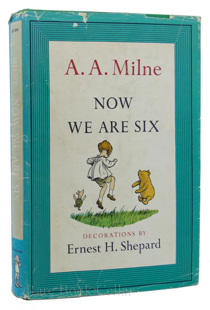 NOW WE ARE SIX. Ernest H. Shepard A. A. Milne.
