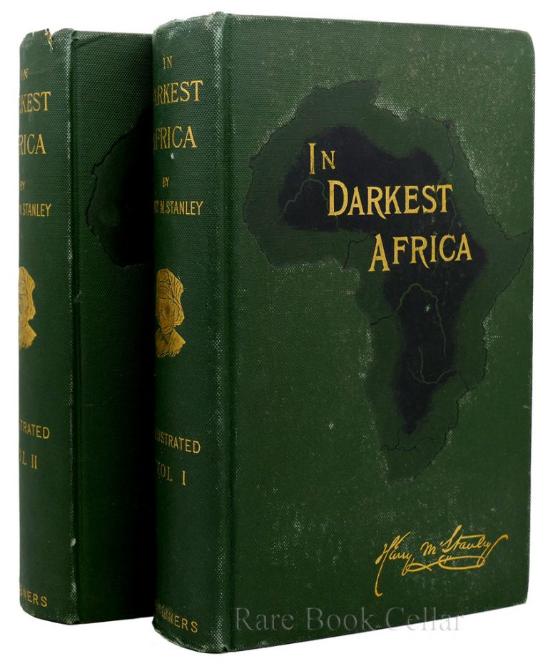 IN DARKEST AFRICA. 2 VOLUME SET The Quest, Rescue, and Retreat of Emin Governor of Equatoria. Henry M. Stanley.