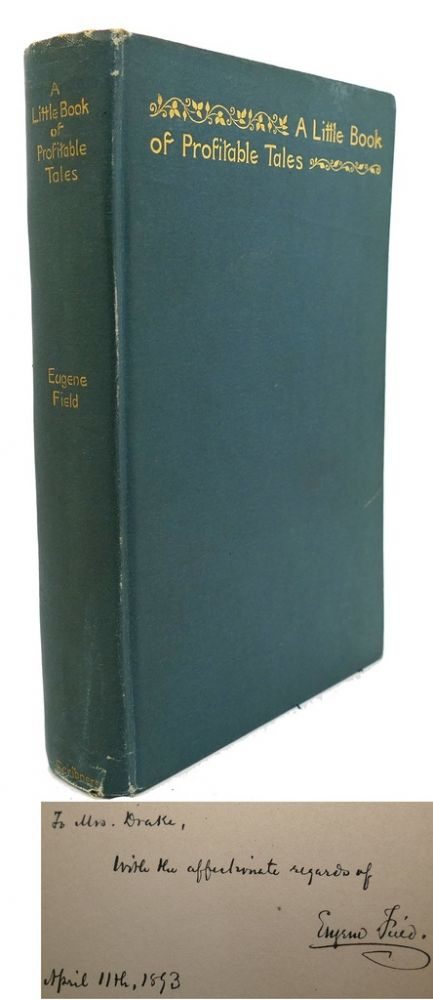A LITTLE BOOK OF PROFITABLE TALES Signed 1st. Eugene Field.