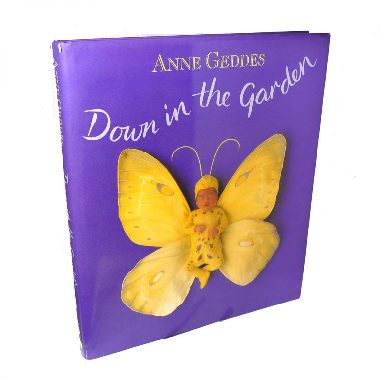 DOWN IN THE GARDEN | Anne Geddes | Ninth Printing