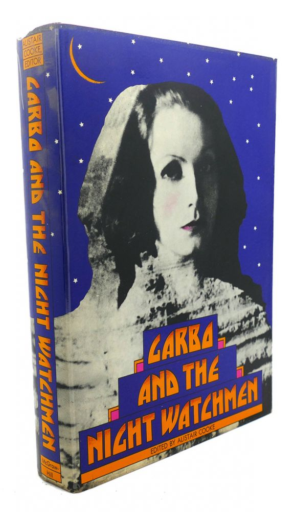 GARBO AND THE NIGHT WATCHMEN. Alistair Cooke.