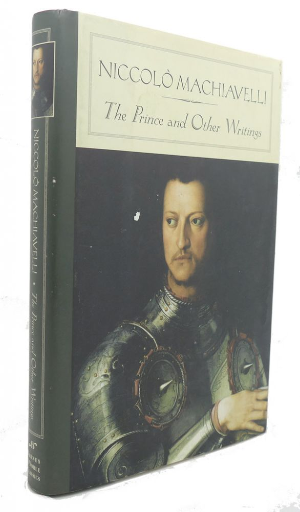 THE PRINCE AND OTHER WRITINGS. Niccolo MacHiavelli.