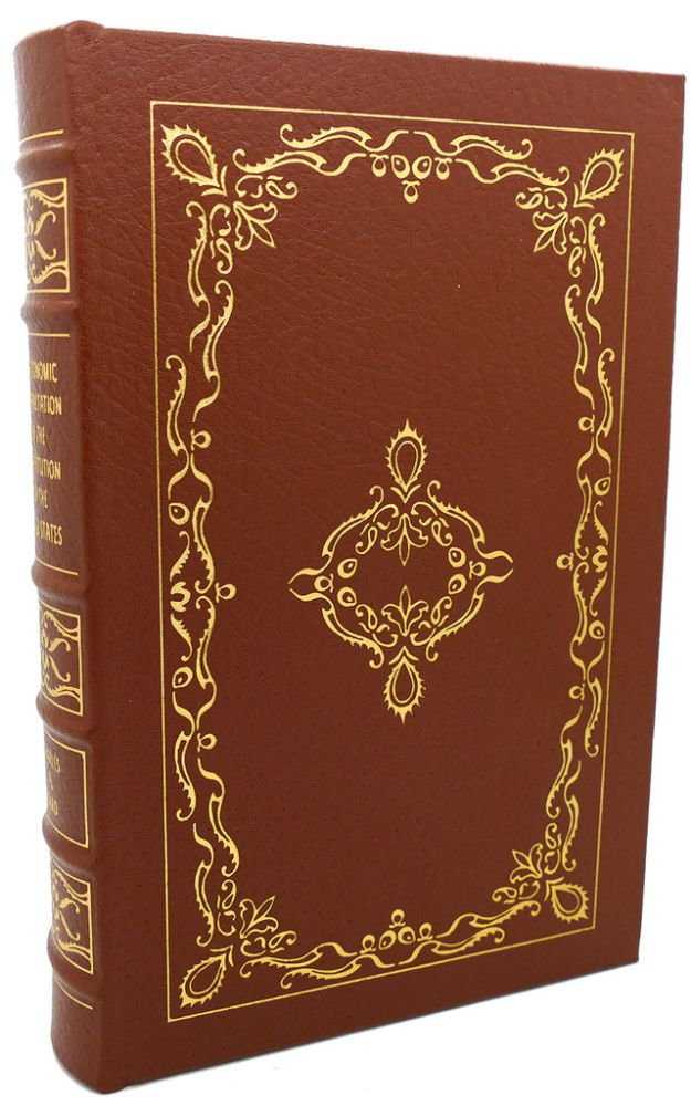 AN ECONOMIC INTERPRETATION OF THE CONSTITUTION OF THE UNITED STATES Easton Press. Charles A. Beard.