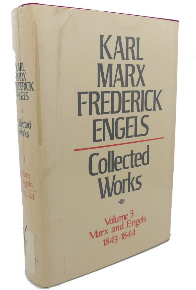 COLLECTED WORKS, VOLUME 3 : Marx and Engels, 1843 - 1844. Frederick Engels Karl Marx.