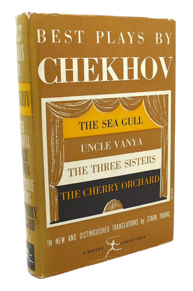 BEST PLAYS BY CHEKHOV : The Sea Gull, Uncle Vanya, the Three Sisters, the Cherry Orchard. Anton Chekhov.