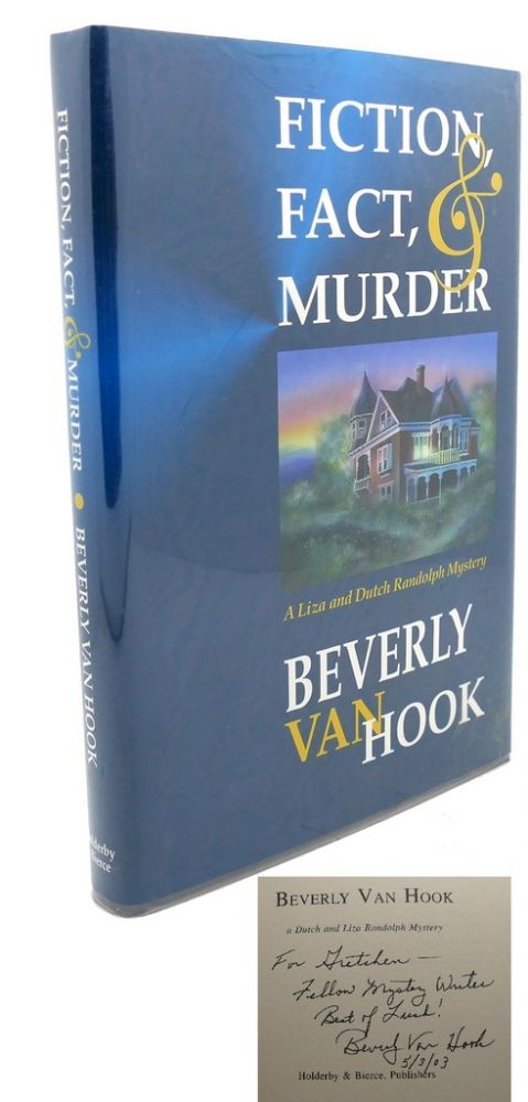FICTION, FACT, AND MURDER : Signed 1st. Beverly Van Hook.