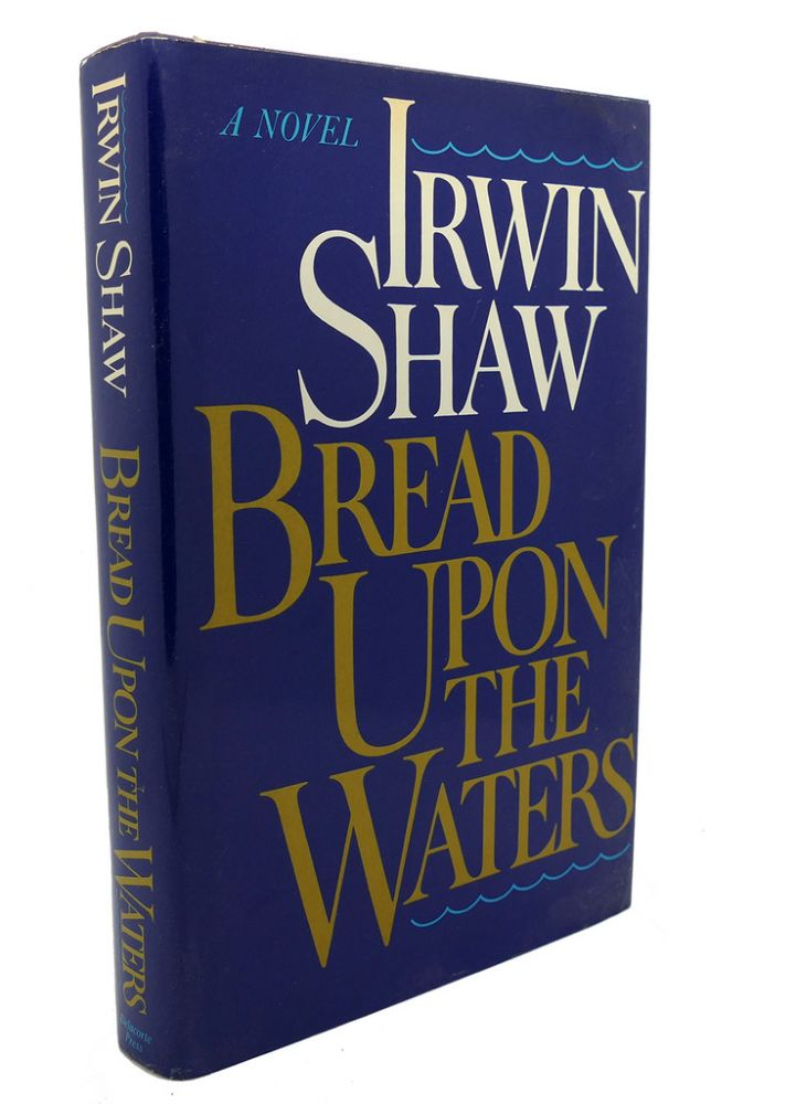 BREAD UPON THE WATERS. Irwin Shaw.