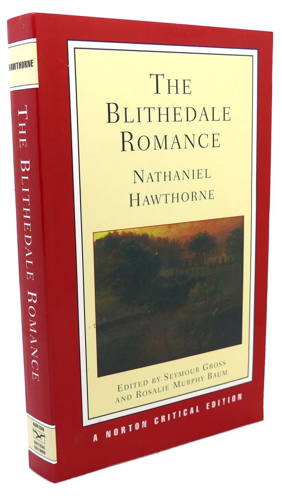 THE BLITHEDALE ROMANCE. Seymour Gross Nathaniel Hawthorne, Rosalie Murphy.