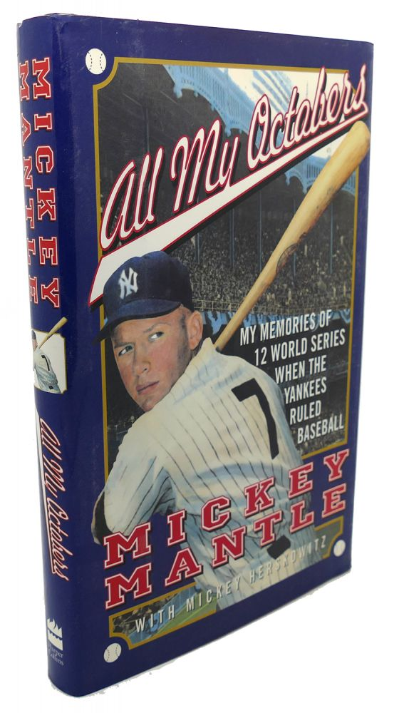 All My Octobers My Memories of 12 World Series When the Yankees Ruled Baseball