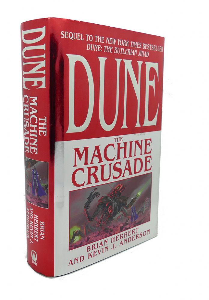 DUNE : The Machine Crusade. Kevin J. Anderson Brian Herbert.