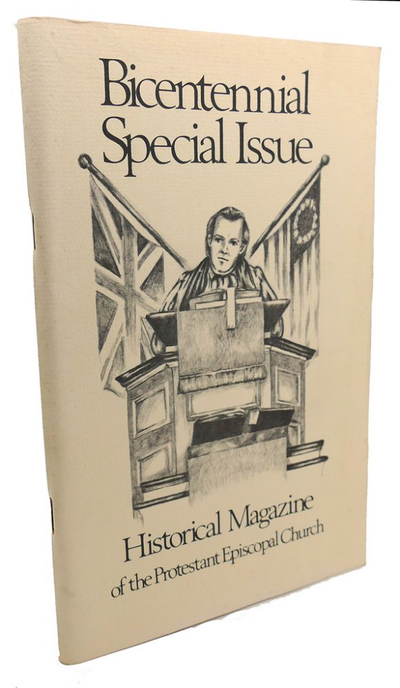 HISTORICAL MAGAZINE OF THE PROTESTANT EPISCOPAL CHURCH : Bicentennial Special Issue