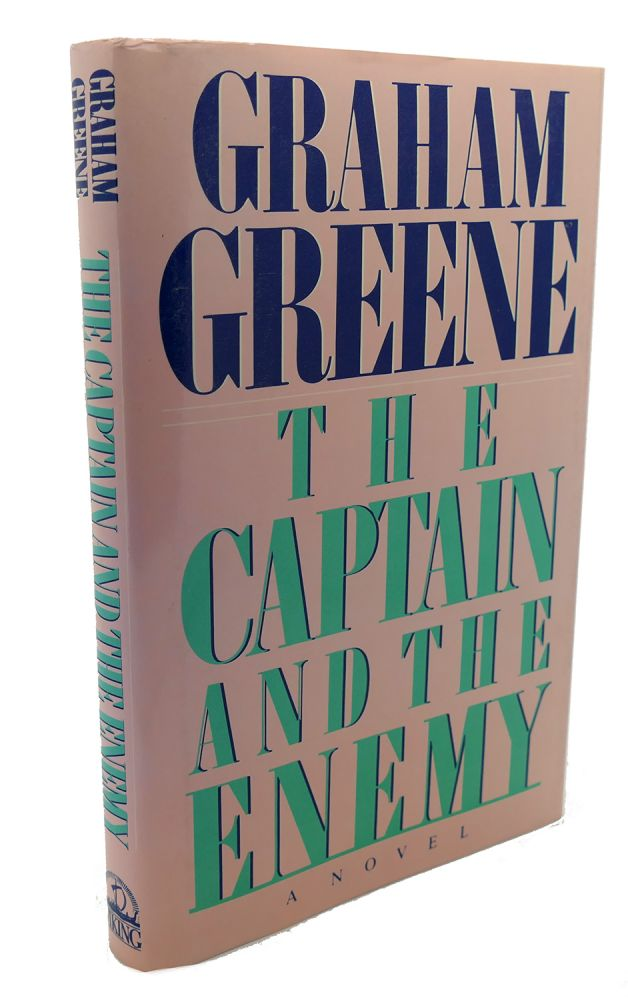 THE CAPTAIN AND THE ENEMY. Graham Greene.