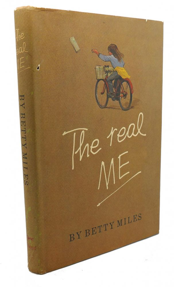 THE REAL ME. Betty Miles.