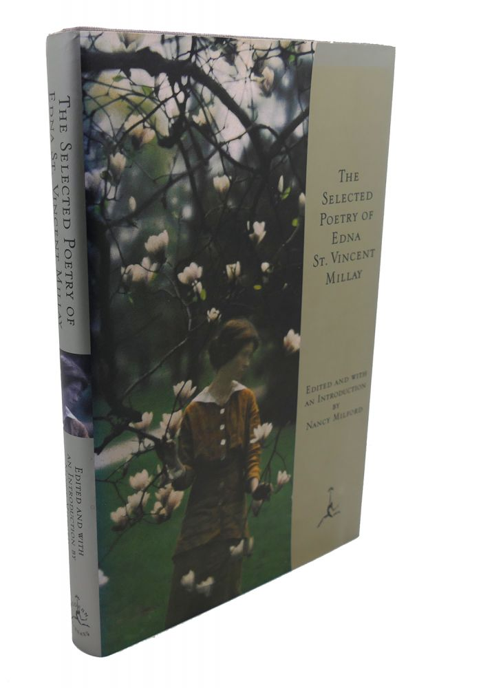 THE SELECTED POETRY OF EDNA ST. VINCENT MILLAY. Nancy Mitford Edna St. Vincent Millay.