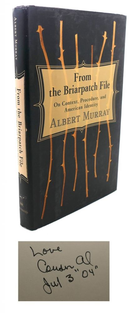 FROM THE BRIARPATCH FILE On Context, Procedure, and American Identity. Albert Murray.