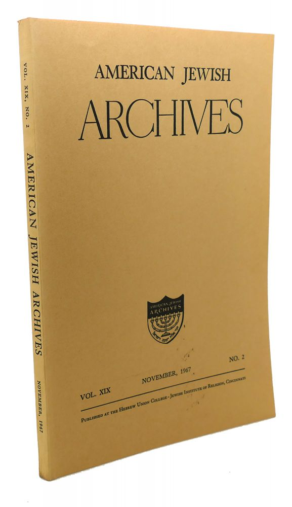 AMERICAN JEWISH ARCHIVES, VOL. XIX, NOVEMBER, 1967, NO. 2
