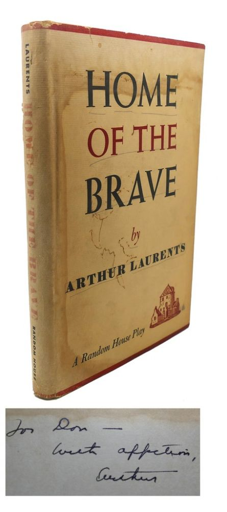 HOME OF THE BRAVE Signed 1st. Arthur Laurents.