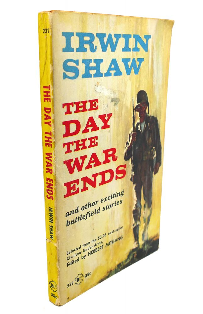 THE DAY THE WAR ENDS. Irwin Shaw.