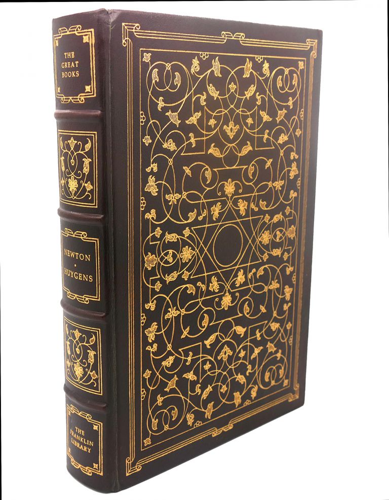 MATHEMATICAL PRINCIPLES OF NATURAL PHILOSOPHY, OPTICS, TREATISE ON LIGHT Franklin Library Great Books of the Western World. Sir Isaac Newton, Christiaan Huygens.