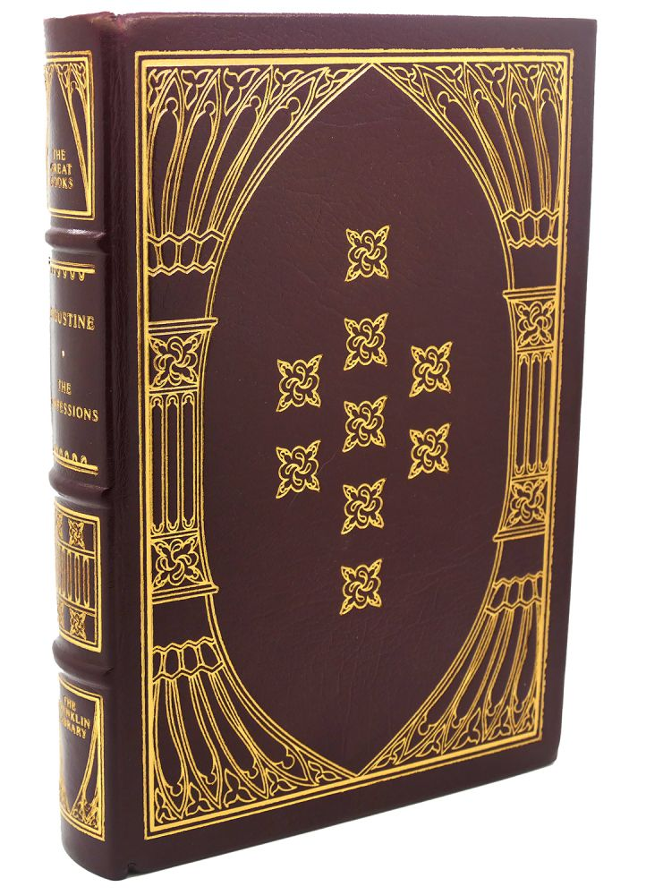 THE CONFESSION OF SAINT AUGUSTINE Franklin Library Great Books of the Western World. Saint Augustine.