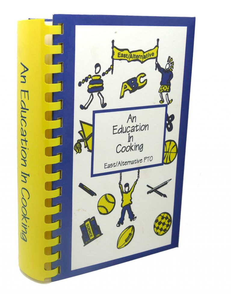 AN EDUCATION IN COOKING, MATH, ART SCIENCE : A Collection of Recipes