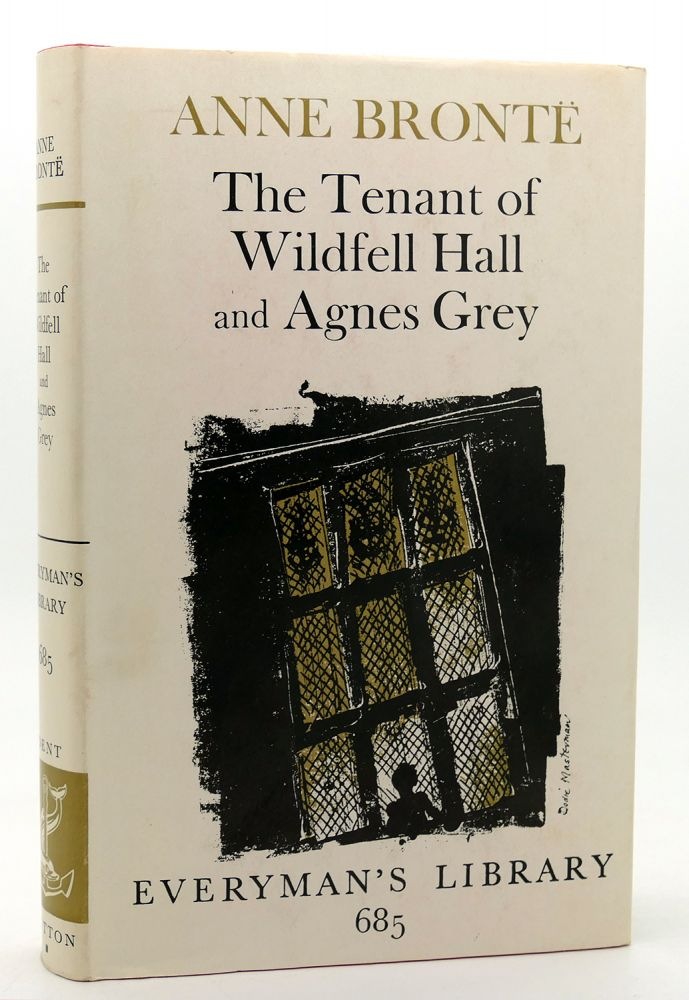 THE TENANT OF WILDFELL HALL AND AGNES GREY Everyman's Library 685. Anne Bronte.