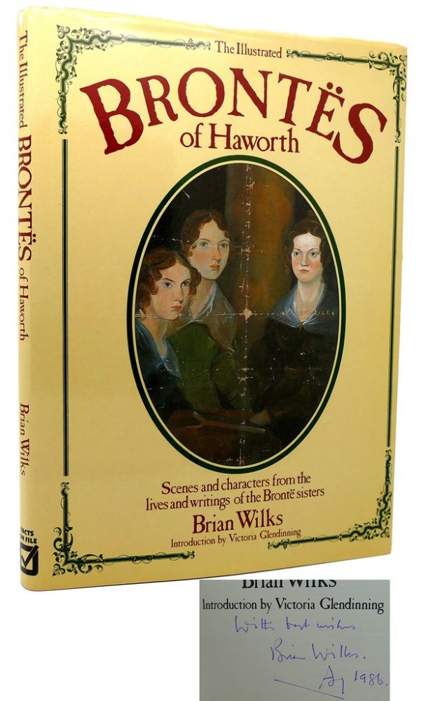 THE ILLUSTRATED BRONTES OF HAWORTH Scenes and characters from the lives and writings of the Bronte sisters. Brian Wilks - Bronte.